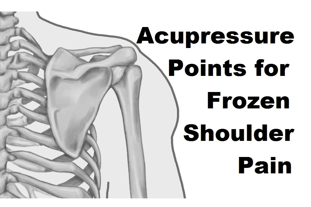 Acupressure Points for Frozen Shoulder