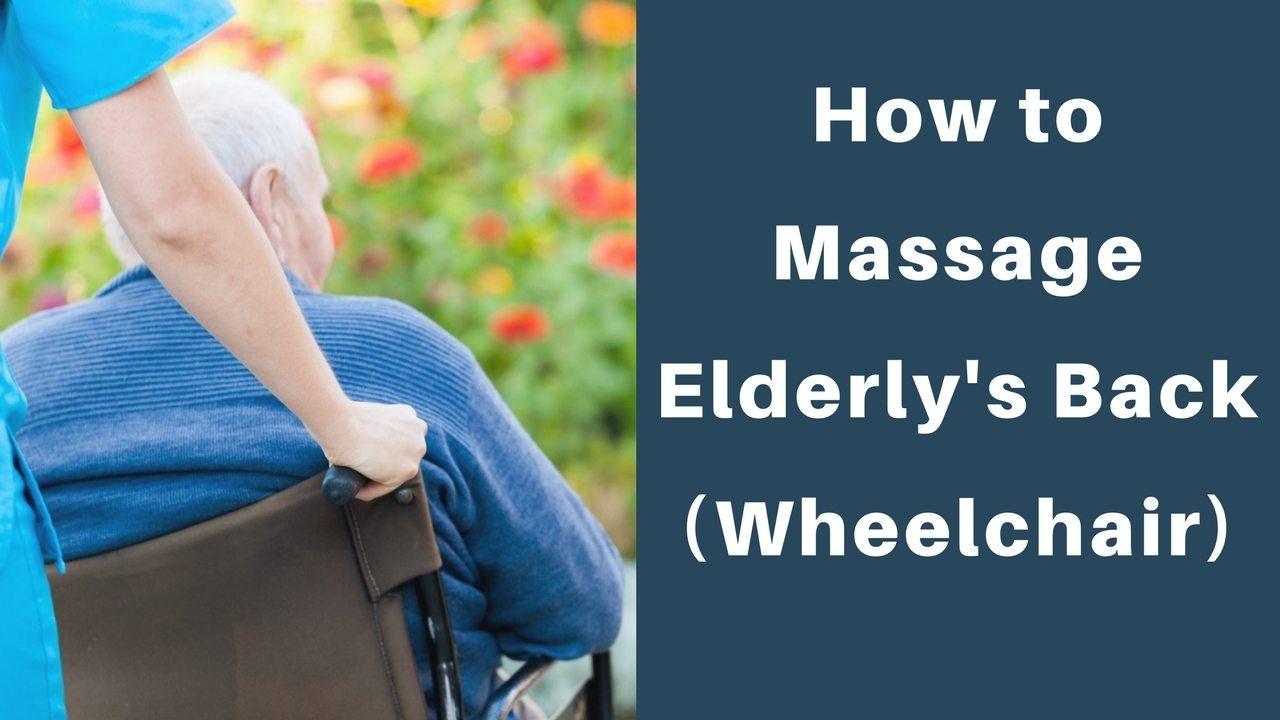massage monday geriatric back massage in wheelchair